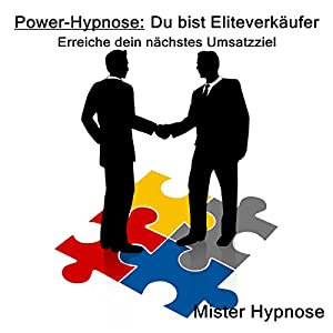 Power-Hypnose: Du bist Eliteverkäufer Hörbuch