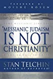 img - for Messianic Judaism is Not Christianity: A Loving Call to Unity Paperback - September 1, 2004 book / textbook / text book