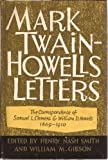 Mark Twain-Howells Letters: The Correspondence of Samuel L. Clemens and William D. Howells, 1872-1910. Vols. 1 & 2