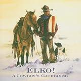 Elko! A Cowboy's Gathering