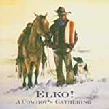 Elko! A Cowboys Gathering