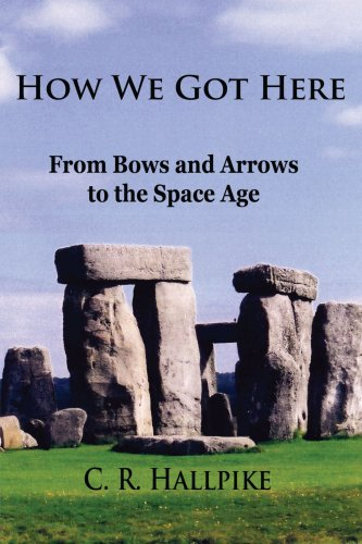 How We Got Here: From Bows And Arrows To The Space Age