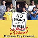 No Biking in the House Without a Helmet (       UNABRIDGED) by Melissa Fay Greene Narrated by Coleen Marlo