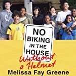 No Biking in the House Without a Helmet | Melissa Fay Greene