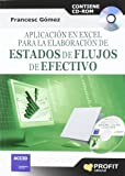 img - for APLICACI N EN EXCEL PARA LA ELABORACION DE ESTADOS DE FLUJO EN EFECTIVO (Spanish Edition) book / textbook / text book