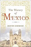 img - for The History of Mexico by Burton Kirkwood (2005-01-15) book / textbook / text book