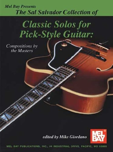 Mel Bay presents Sal Salvador Collection of Classic Solos for Pick-Style Guitar by Sal Salvador (2005) Paperback