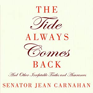 The Tide Always Comes Back: And Other Irrefutable Truths and Assurances | [Senator Jean Carnahan]