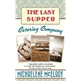 The Last Supper Catering Company ~ Michaelene McElroy