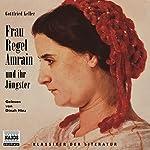 Frau Regel Amrain und ihr Jüngster   Gottfried Keller