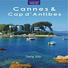 Cannes & Cap d'Antibes: Travel Adventures (       UNABRIDGED) by Ferne Arfin Narrated by Don Lee