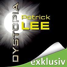 Dystopia (Die Zeitpforten-Thriller 2) Hörbuch von Patrick Lee Gesprochen von: Matthias Lühn