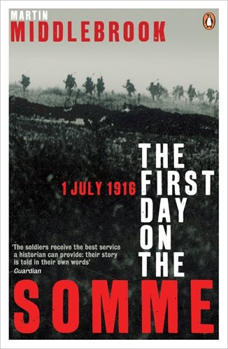 First Day On The Somme 1 July 1916 (Penguin History)