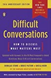 img - for By Douglas Stone, Bruce Patton, Sheila Heen: Difficult Conversations: How to Discuss What Matters Most Tenth (10th) Edition book / textbook / text book