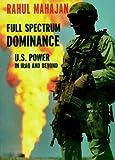 Full Spectrum Dominance: U.S. Power in Iraq and Beyond