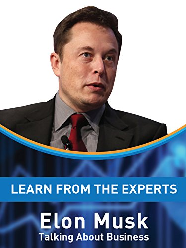 Learn From The Experts - Elon Musk