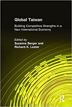 Global Taiwan: Building Competitive Strengths In A New International Economy (East Gate Books)