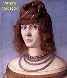 53 Color Paintings of Vittore Carpaccio - Italian Venetian School Painter (1465 - 1526)
