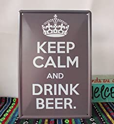 Yours Dec Metal Tin Sign Keep Calm and Drink Beer, Metal Tin Sign, Vintage Style Wall Ornament Coffee Bar Decor,