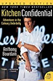 Kitchen Confidential: Adventures in the Culinary Underbelly (Ecco) Anthony Bourdain