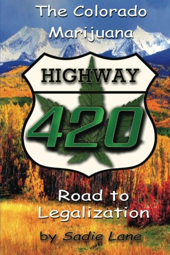 Highway 420: The Colorado Marijuana Road To Legalization front-1025904