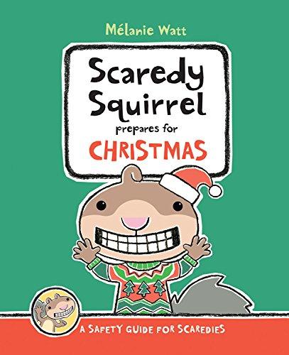 Scaredy Squirrel Prepares for Christmas