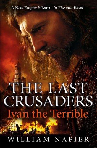 William Napier - The Last Crusaders: Ivan the Terrible (Last Crusaders 3)