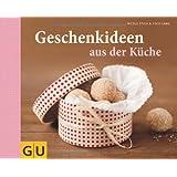 """Geschenkideen aus der K�che (GU Themenkochbuch)von """"Nicole Stich"""""""