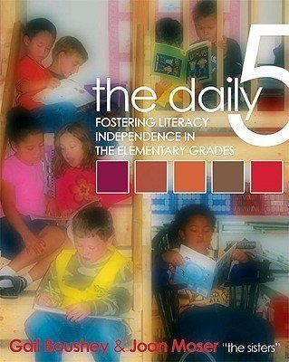 The Daily 5: Fostering Literacy Independence in the...