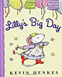 Lilly's Big Day (0060742364) by Henkes, Kevin