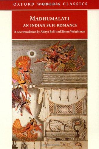 Madhumalati: An Indian Sufi Romance (Oxford World's Classics)