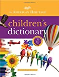 The American Heritage Children's Dictionary (0547659555) by American Heritage Dictionaries, Editors of the