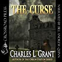 The Curse (       UNABRIDGED) by Charles L. Grant Narrated by Bill Andrew Quinn