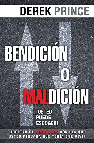 Bendicin O Maldicin: Usted Puede Escoger: Blessing or Curse: You Can Choose