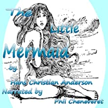 The Little Mermaid Audiobook by Hans Christian Andersen Narrated by Phil Chenevert