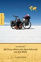 Als Frau Allein Mit Dem Fahrrad Um Die Welt (german Edition)