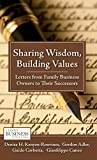 img - for Sharing Wisdom, Building Values: Letters from Family Business Owners to Their Successors (A Family Business Publication) by Kenyon-Rouvinez, Denise H., Adler, Gordon, Corbetta, Guido, Reprint edition (2010) Hardcover book / textbook / text book