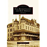 Fall River County and Hot Springs: 125 Years (Images of America: South Dakota)