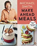Make Ahead Meals: Over 100 Easy Time-...