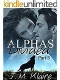 Alphas Divided 3: BBW Wolf Shifter Romance Series (Part 3 of 3)