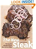 The New Steak: Recipes for a Range of Cuts plus Savory Sides