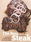 The New Steak: Recipes for a Range of...