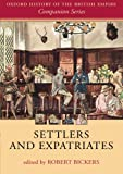 Settlers and Expatriates: Britons over the Seas