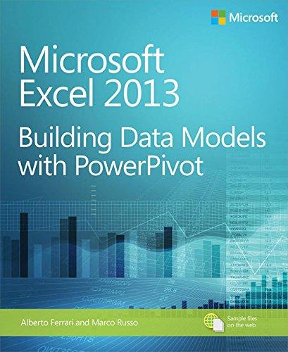 Download Microsoft Excel 2013 Building Data Models with PowerPivot: Building Data Models with PowerPivot (Business Skills)
