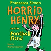 Horrid Henry and the Football Fiend | [Francesca Simon]