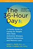 The 36-Hour Day: A Family Guide to Caring for People Who Have Alzheimer Disease, Related Dementias, and Memory Loss (1421403072) by Peter V. Rabins,Nancy L. Mace,Peter V., M.D. Rabins