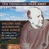 echange, troc A.L. Lloyd - Ten Thousand Miles Away