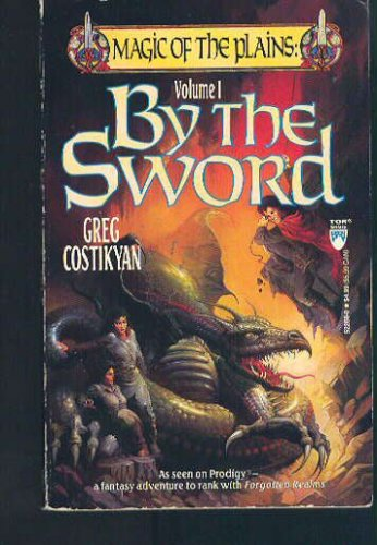 By The Sword (Magic of the Plains) (Vol 1), Greg Costikyan