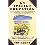 An Italian Education: The Further Adventures of an Expatriate in Verona (An Evergreen book) ~ Tim Parks