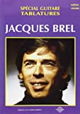 Brel : Special Guitare Tablatures Edition Revisee